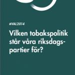 #VAL2014 Vilken tobakspolitik står våra riksdagspartier för?